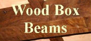 Click here for Wood Box Beams